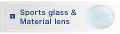 Sports glass & Material lens